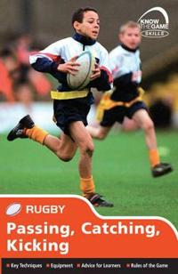Skills: rugby - passing, catching, kicking