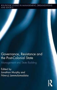 Governance, Resistance and the Post-Colonial State: Management and State Building Social Movements