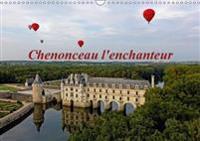 Chenonceau L'enchanteur 2018