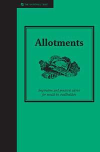 Allotments - a practical guide to growing your own fruit and vegetables