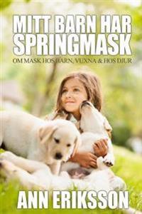 Mitt Barn Har Springmask: Om Mask Hos Barn, Vuxna & Djur