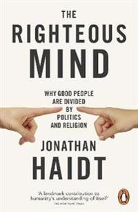 Righteous mind - why good people are divided by politics and religion