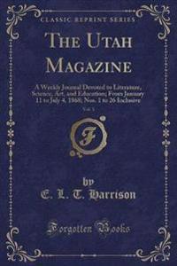 The Utah Magazine, Vol. 1