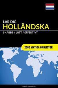 Lär Dig Holländska - Snabbt / Lätt / Effektivt: 2000 Viktiga Ordlistor