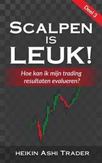 Scalpen Is Leuk! 3: Deel 3: Hoe Kan Ik Mijn Trading Resultaten Evalueren?