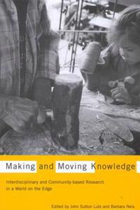 Making and Moving Knowledge