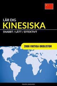 Lar Dig Kinesiska - Snabbt / Latt / Effektivt: 2000 Viktiga Ordlistor