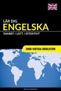 Lär Dig Engelska - Snabbt / Lätt / Effektivt: 2000 Viktiga Ordlistor
