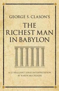 George S. Clason's The Richest Man in Babylon