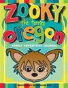 Zooky the Terrier Oregon Family Adventure Journal: Inspired by an Oregon Dog.