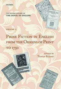 Prose Fiction in English from the Origins of Print to 1750