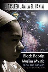 Black Baptist Muslim Mystic: From the Cosmos