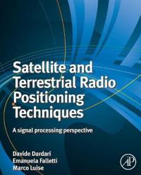 Satellite and Terrestrial Radio Positioning Techniques