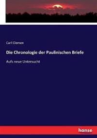 Die Chronologie der Paulinischen Briefe