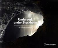 Underverk under Stockholm : en bok om Citybanan