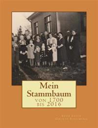 Mein Stammbaum: Von 1700 Bis 2016