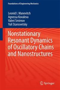Nonstationary Resonant Dynamics of Oscillatory Chains and Nanostructures