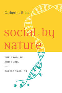 Social by Nature: The Promise and Peril of Sociogenomics