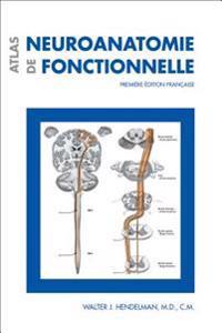 Atlas de Neuroanatomie Fonctionnelle: Premiere 'Dition Francaise