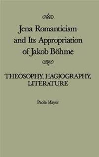 Jena Romanticism and Its Appropriation of Jakob Bohme