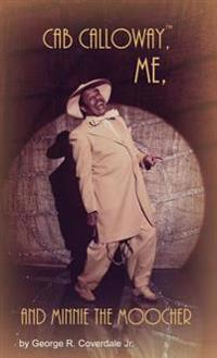 Cab Calloway, Me, and Minnie the Moocher
