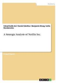 A Strategic Analysis of Netflix Inc.
