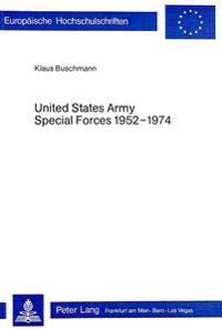 United States Army Special Forces 1952-1974: Untersuchung Im Licht Der Verfuegbaren Literatur Und Quellen