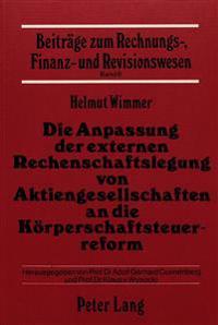 Die Anpassung Der Externen Rechenschaftslegung Von Aktiengesellschaften an Die Koerperschaftssteuerreform