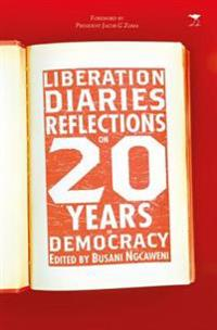 Liberation Diaries: Reflections on 20 Years of Democracy