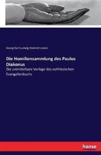 Die Homiliensammlung Des Paulus Diakonus