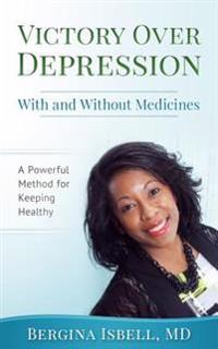 Victory Over Depression With and Without Medicines