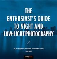 Enthusiast's Guide to Night and Low-Light Photography