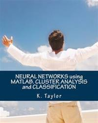 Neural Networks Using MATLAB. Cluster Analysis and Classification
