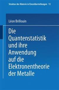 Die Quantenstatistik Und Ihre Anwendung Auf Die Elektronentheorie Der Metalle