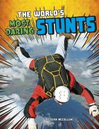 The World's Most Daring Stunts