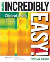 Clinical Skills Made Incredibly Easy!