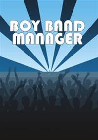 Boy Band Manager