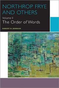 Northrop Frye and Others: The Order of Words