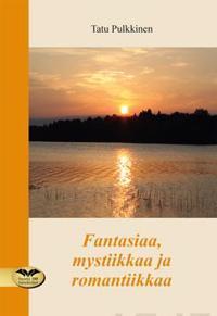 Fantasiaa, mystiikkaa ja romantiikkaa