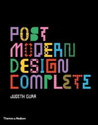 Postmodern Design Complete: Design, Furniture, Graphics, Architecture, Interiors