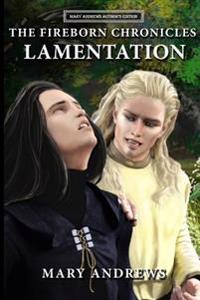 The Fireborn Chronicles: Lamentation