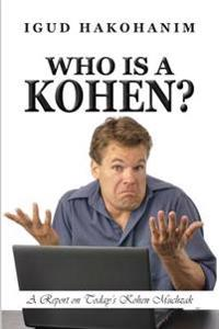 Who Is a Kohen?: A Report on Today's Kohen Muchzak