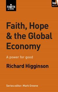 Faith, Hope & the Global Economy