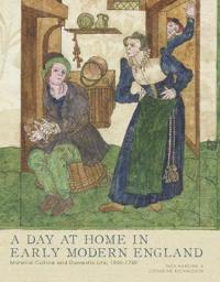 A Day at Home in Early Modern England