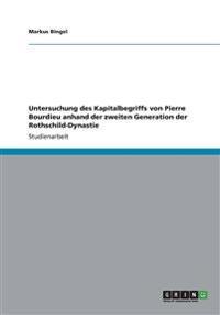 Untersuchung Des Kapitalbegriffs Von Pierre Bourdieu Anhand Der Zweiten Generation Der Rothschild-Dynastie