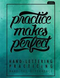 Practice Makes Perfect: Hand Lettering Practice Book - Practicing Sheets (160 Pgs)