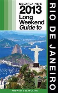 Delaplaine's 2013 Long Weekend Guide to Rio de Janeiro