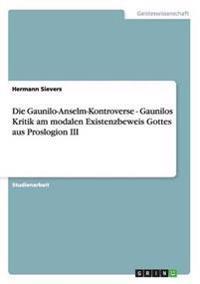 Die Gaunilo-Anselm-Kontroverse - Gaunilos Kritik Am Modalen Existenzbeweis Gottes Aus Proslogion III