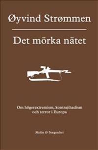 Det mörka nätet : om högerextremism, kontrajihadism och terror i Europa