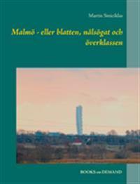 Malmö - eller blatten, nålsögat och överklassen